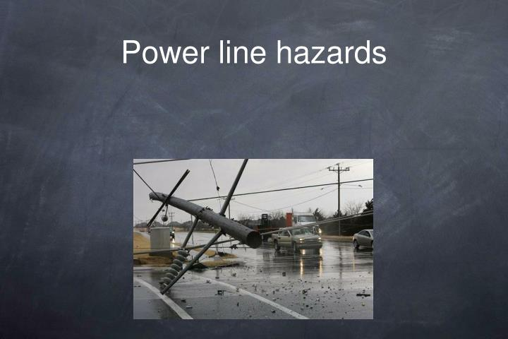 Power line hazards