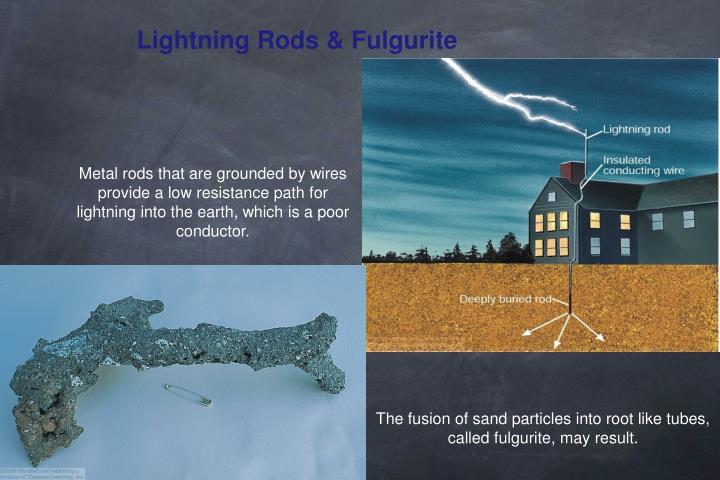 Lightning Rods & Fulgurite