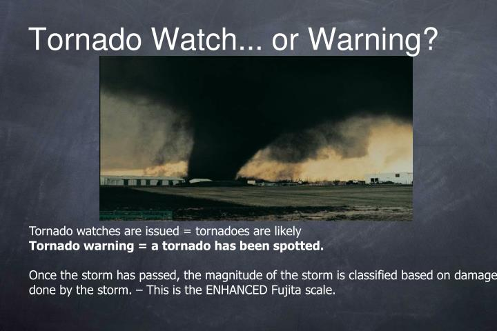 Tornado Watch... or Warning?