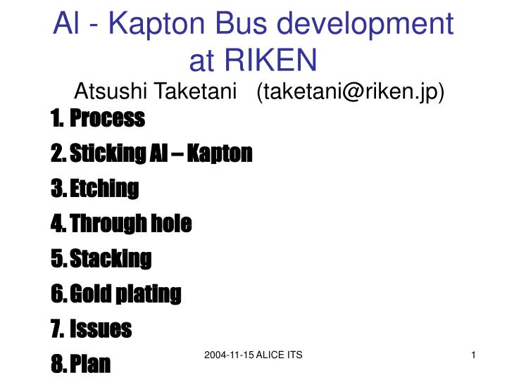 Al kapton bus development at riken