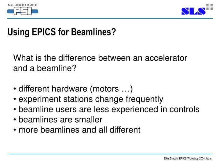 Using EPICS for Beamlines?