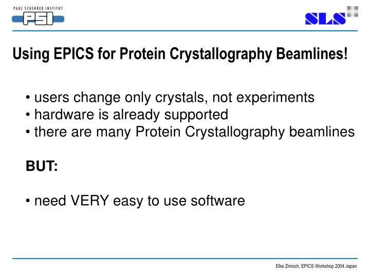 Using EPICS for Protein Crystallography Beamlines!