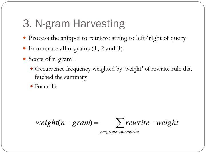 3. N-gram Harvesting