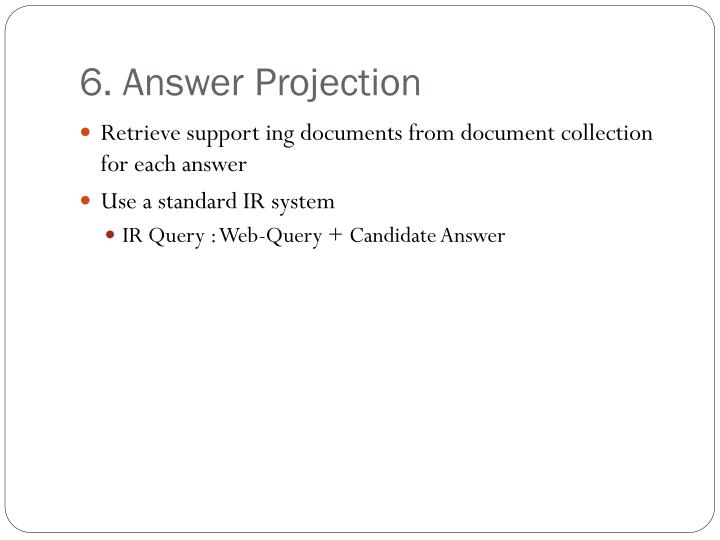 6. Answer Projection
