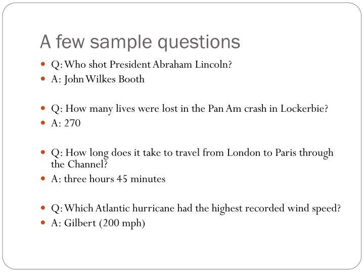A few sample questions