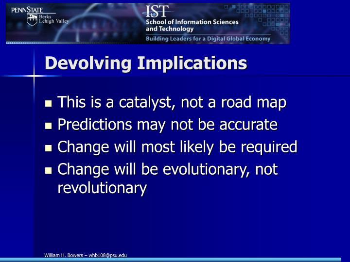 Devolving Implications
