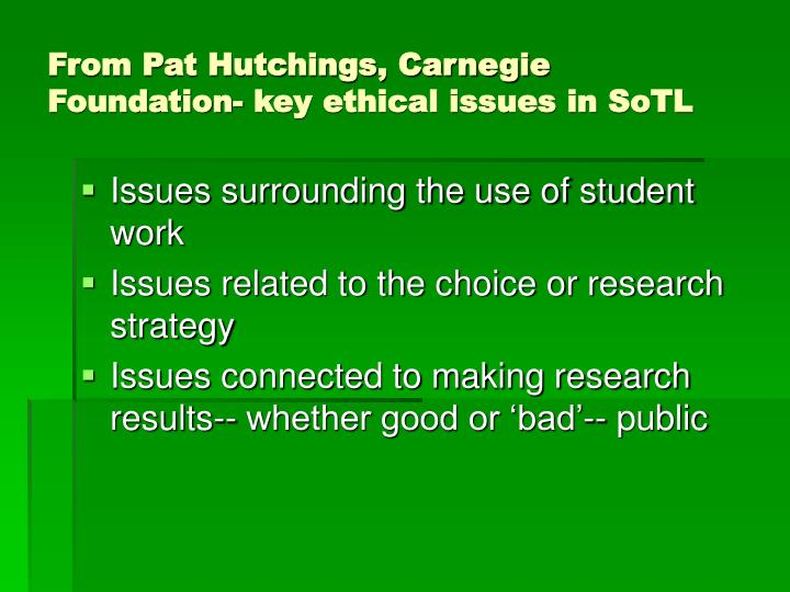 From pat hutchings carnegie foundation key ethical issues in sotl