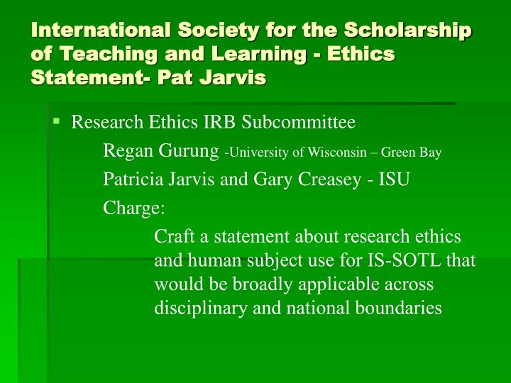 International Society for the Scholarship of Teaching and Learning - Ethics Statement- Pat Jarvis