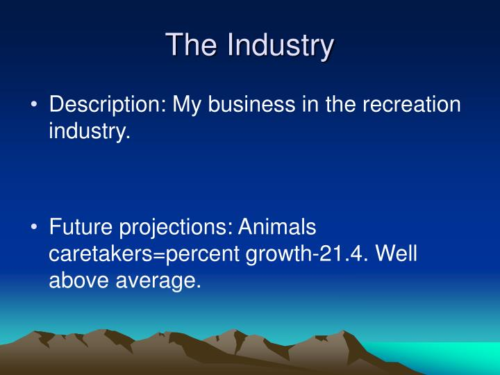 The Industry