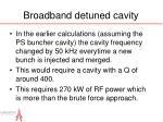 broadband detuned cavity