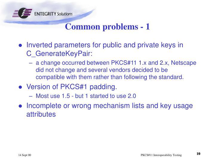 Common problems - 1