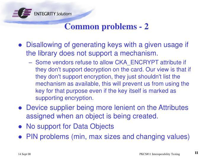 Common problems - 2