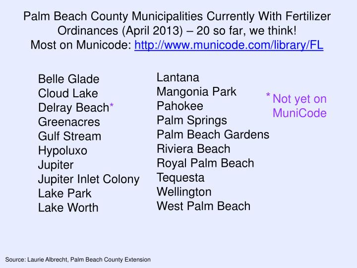 Palm Beach County Municipalities Currently With Fertilizer Ordinances (April 2013) –