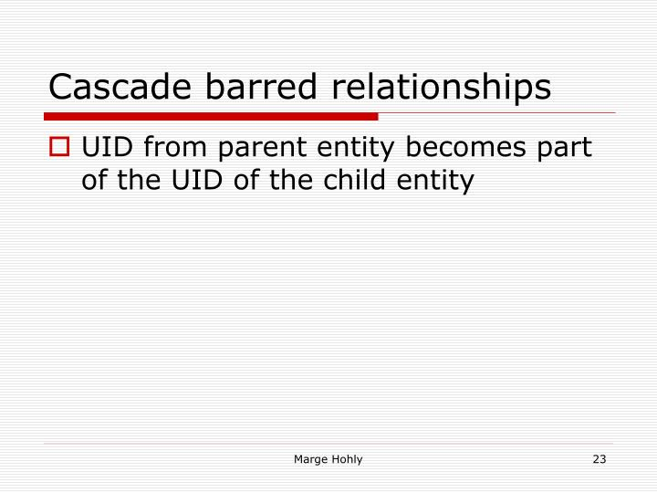 Cascade barred relationships