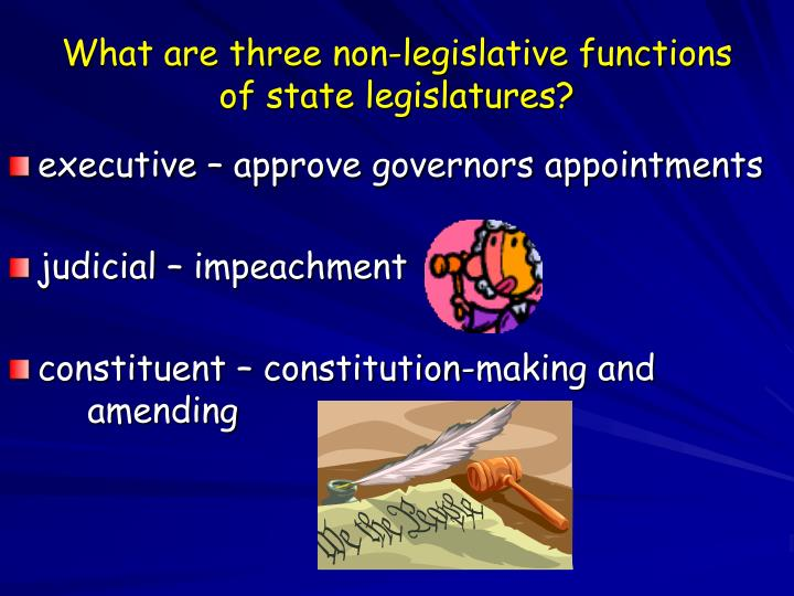 What are three non-legislative functions of state legislatures?