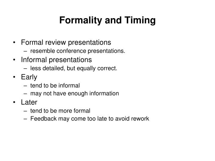 Formality and Timing