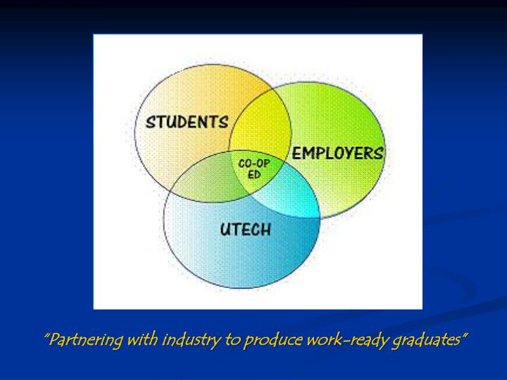 """Partnering with industry to produce work-ready graduates"""