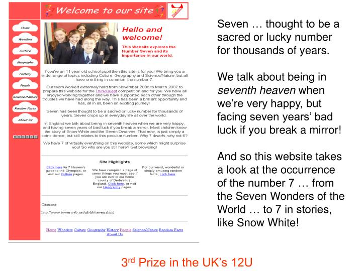 Seven … thought to be a sacred or lucky number for thousands of years.