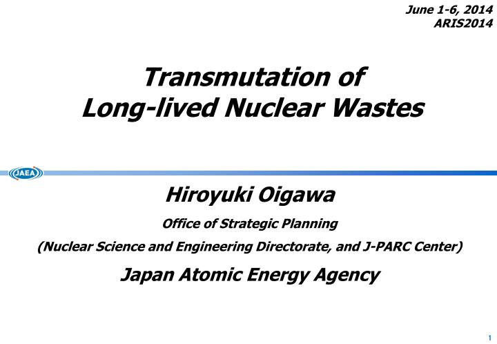 Transmutation of long lived nuclear wastes