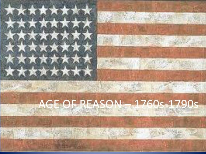 Age of reason 1760s 1790s