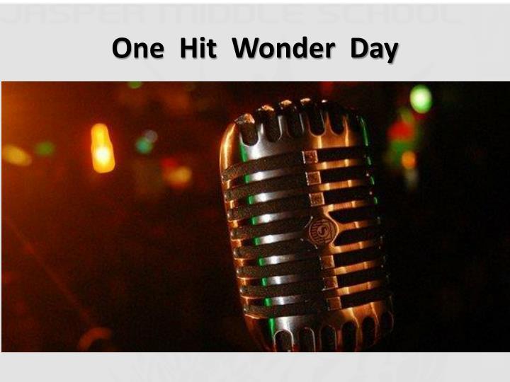 One  Hit  Wonder  Day