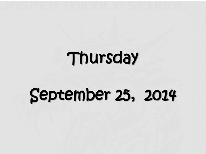 Thursday september 25 2014