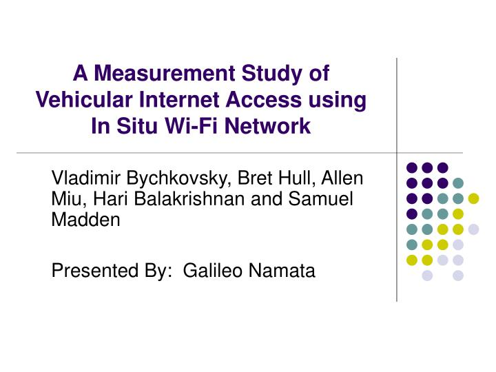 A Measurement Study of Vehicular Internet Access using