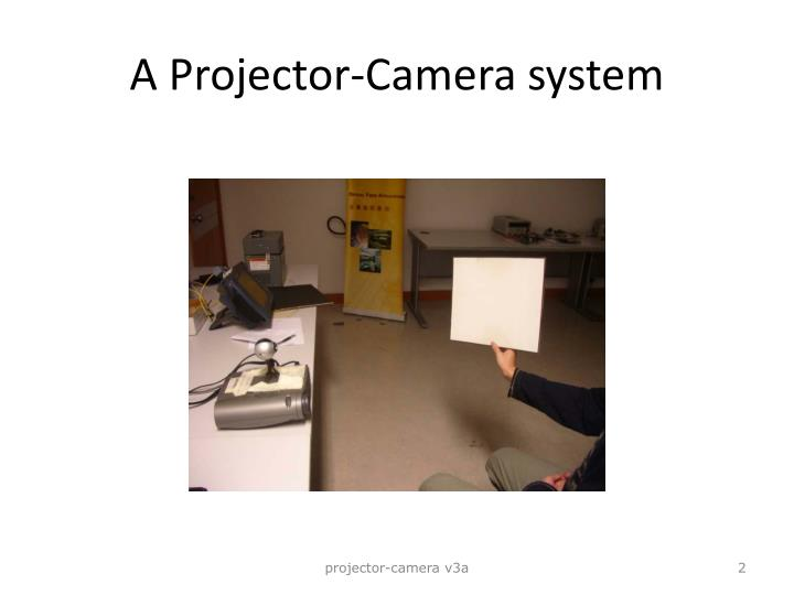 A projector camera system