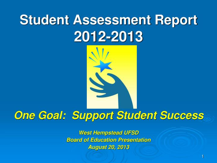 Student assessment report 2012 2013