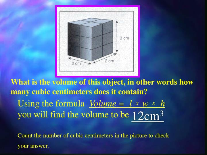 What is the volume of this object, in other words how many cubic centimeters does it contain?