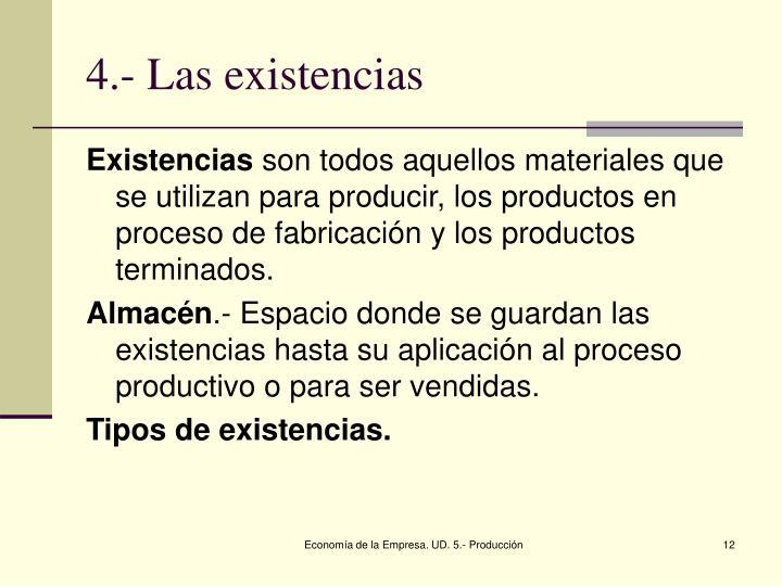 4.- Las existencias