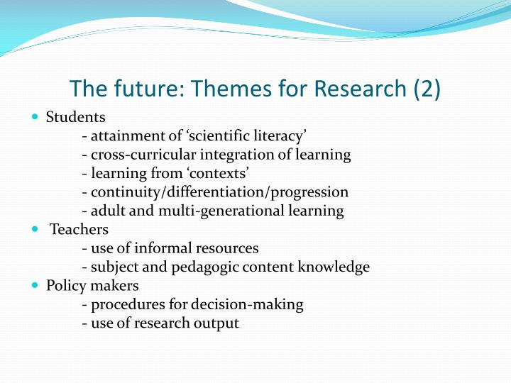 The future: Themes for Research (2)