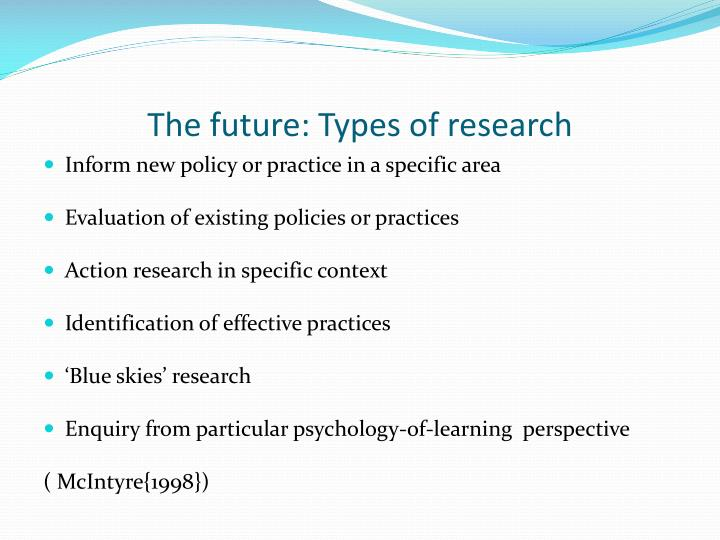 The future: Types of research