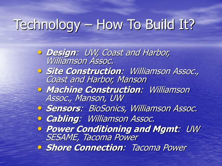 Technology – How To Build It?