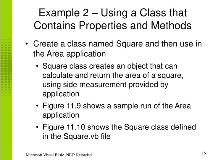 Example 2 – Using a Class that Contains Properties and Methods