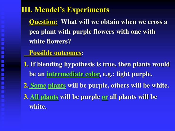 III. Mendel's Experiments