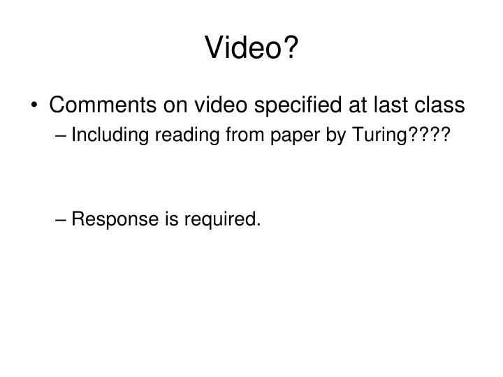 Video?