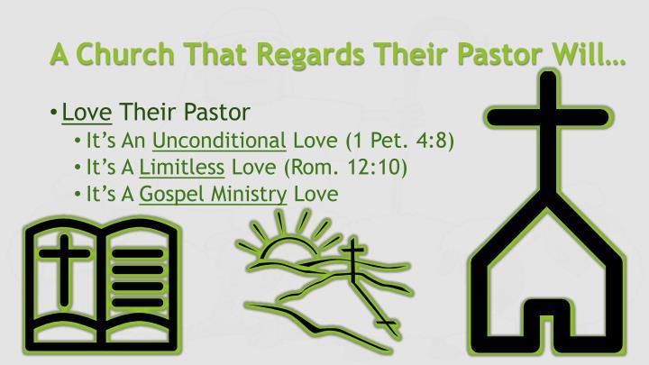 A Church That Regards Their Pastor Will…