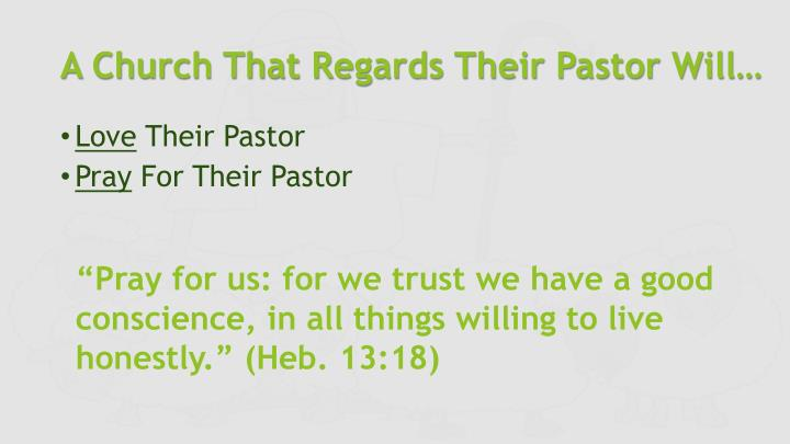 A Church That Regards Their Pastor Will…