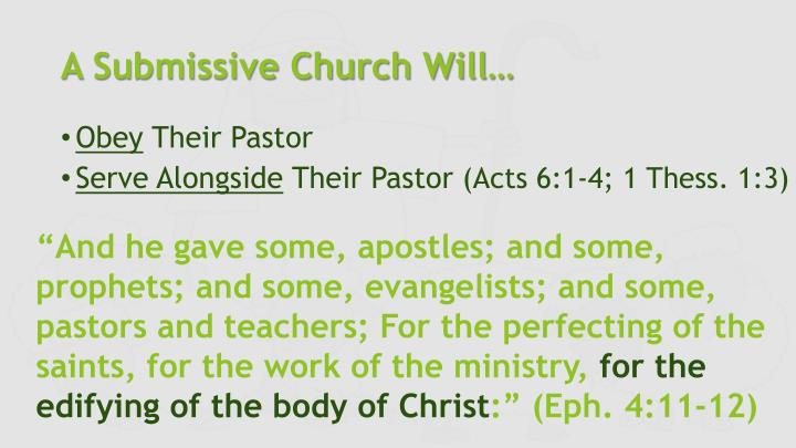 A Submissive Church Will…