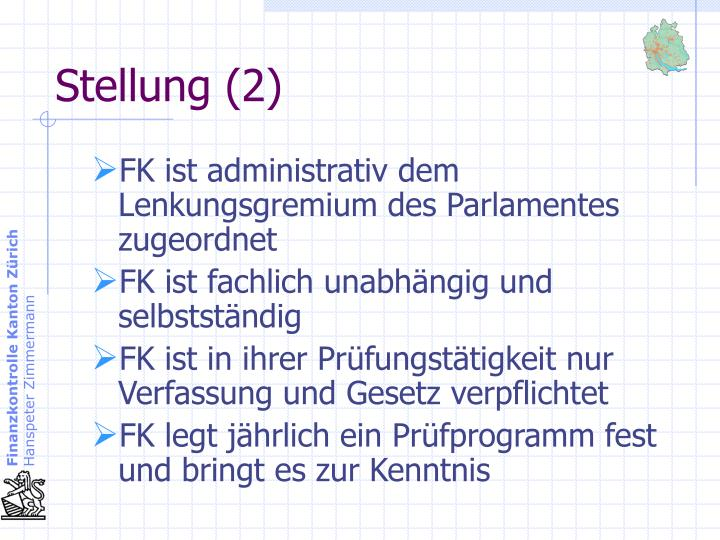FK ist administrativ dem Lenkungsgremium des Parlamentes zugeordnet