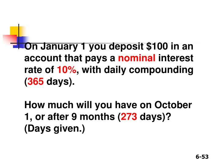 On January 1 you deposit $100 in an account that pays a