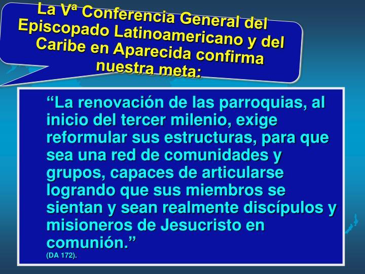 La Vª Conferencia General del Episcopado Latinoamericano y del Caribe en Aparecida confirma nuestra meta: