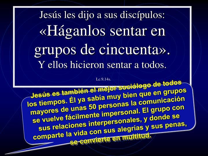 Jesús les dijo a sus discípulos: