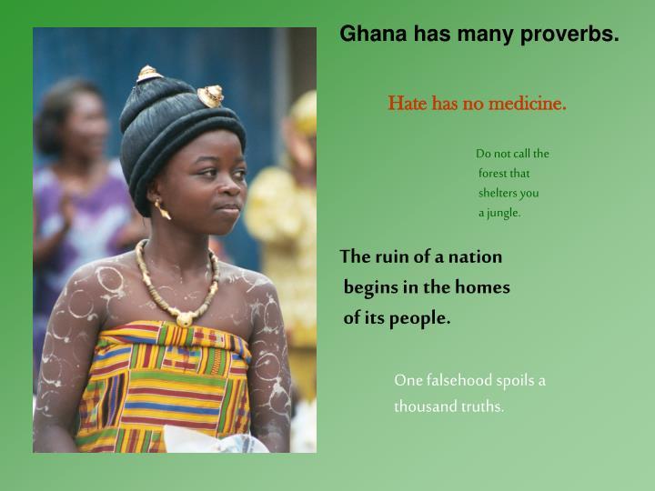 Ghana has many proverbs.