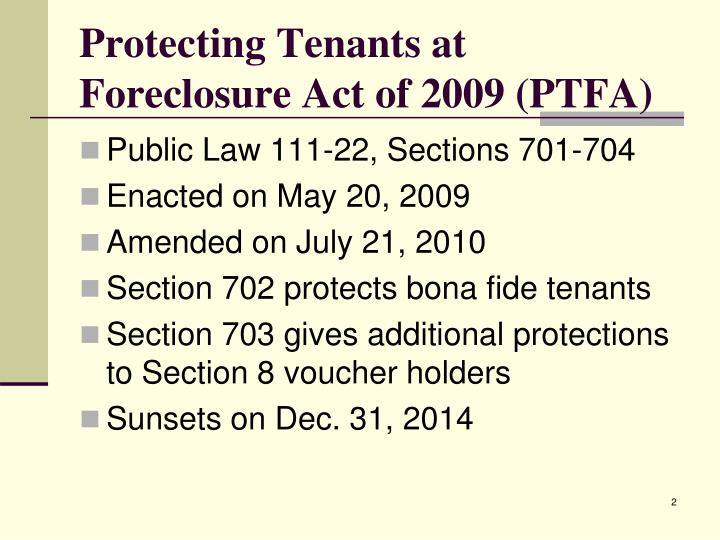 Protecting tenants at foreclosure act of 2009 ptfa