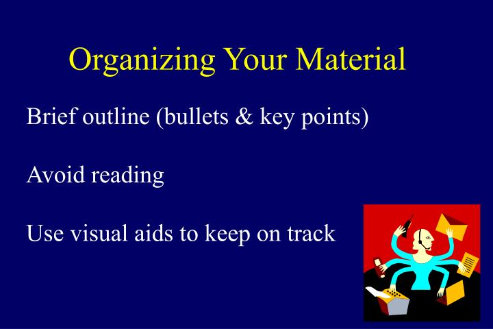 Organizing Your Material