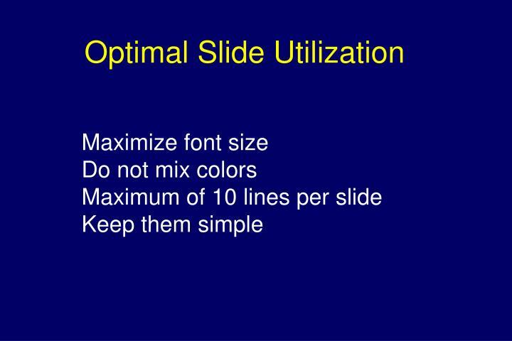 Optimal Slide Utilization