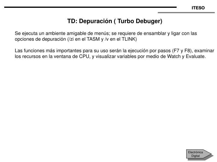 TD: Depuración ( Turbo Debuger)