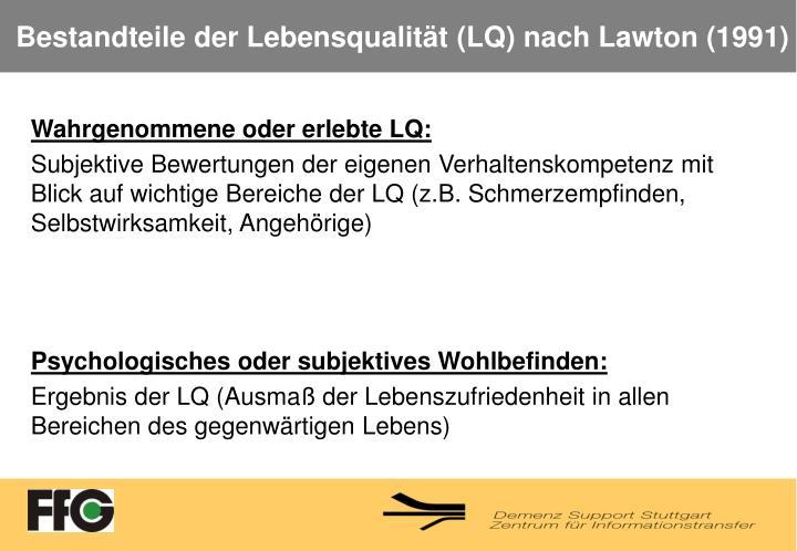 Bestandteile der Lebensqualität (LQ) nach Lawton (1991)